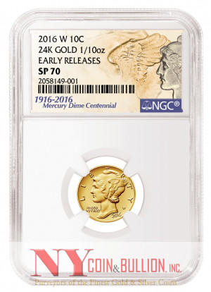 2016-W 1/10 oz Gold Mercury Dime Coin 100th Anniversary NGC SP70 ER